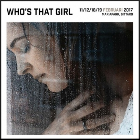 Who's that Girl - Visions of Moresnet - 11/12/18 en 19 februari 2017 – Mariapark, Sittard.